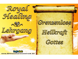 Webinar: Royal Healing - Grenzenlose Heilkraft Gottes