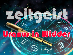 Webinar: zeitgeist * Uranus in Widder
