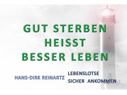 Webinar: Gut sterben-Besser leben (letztmalig 60 Min lang)