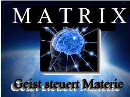 Webinar: MATRIX Geist steuert Materie