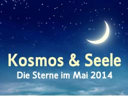 Webinar: Die Sterne im Mai 2014 * Kosmos und Seele