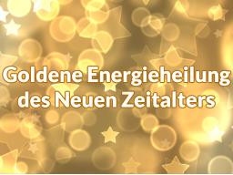 Webinar: Fragestunde und Infoveranstaltung zur Ausbildung und Einweihung in die Goldene Energieheilung