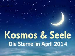 Webinar: Die Sterne im April 2014 * Kosmos und Seele