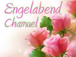 Webinar: Engelabend mit Chamuel * Die Kraft der Liebe