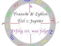 Webinar: Zyklen und Transite - Jupiter - Erfolg ist, was folgt.
