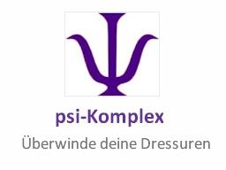 Webinar: psi-Komplex - Überwinde Deine Dressuren