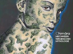Webinar: CHIMÄRA - Mischwesen, Tiermenschen & Mythologie