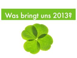 Webinar: Was bringt uns das Jahr 2013?