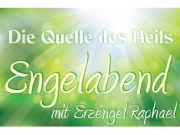 Webinar: Engelabend mit Raphael * Die Quelle des Heils