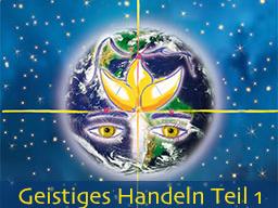 Webinar: 02-01 Geistiges Handeln -  Die Grundlagen
