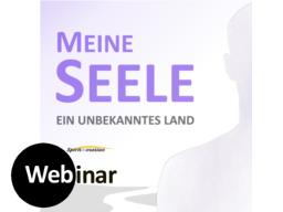 Webinar: Meine SEELE - ein unbekanntes Land