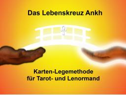 Webinar: Lehrvideo für Kartenleger/innen: Das Lebenskreuz Ankh - Kartenlegemethode