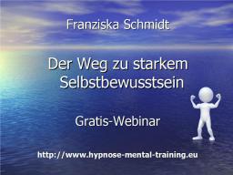 """Webinar: Gratis-Webinar """"Der Weg zu starkem Selbstbewusstsein"""""""