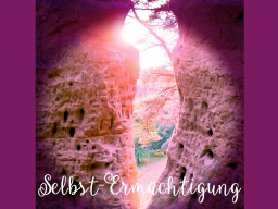 SELBST-Ermächtigung - 13: Realisiere deine VISION