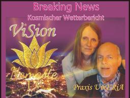 Webinar: Breaking News vom Kosmischen Wetterbericht der Liebe * VISION TV *
