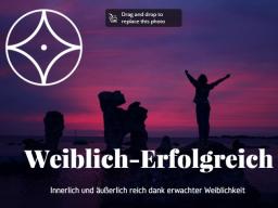Webinar: Weiblich-Erfolgreich Info-Webinar