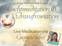 Webinar: Lichtmeditation und Transformation -  Live-Meditation und Heilkreis mit Georg Huber