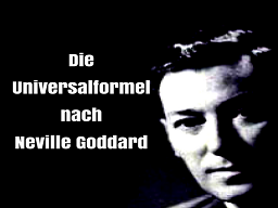 Webinar: Die Universalformel nach Neville Goddard