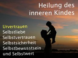 Webinar: Heilung des inneren Kindes + Urvertrauen, Selbstbewusstsein, Selbstvertrauen, Selbstsicherheit, Selbstliebe und Selbstwert