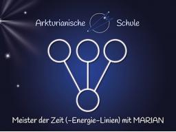 Webinar: Meister der Zeit (- Energie-Linien) mit MARIAN