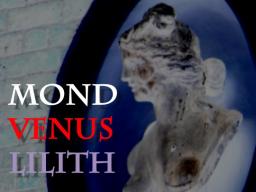 Webinar: Die weiße, die rote und die schwarze Frau: Mond, Venus und Lilith und Weiblichkeit im Horoskop