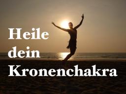 Webinar: Heile dein Kronenchakra