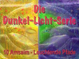 Webinar: DunkelLichtSerie10 AmSaim - leuchtende Pfade