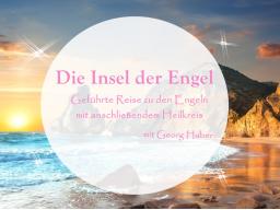 Webinar: Meditation und Heilsegen der Engel - Die Insel der Engel