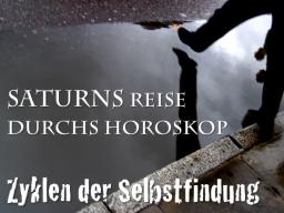 Webinar: Saturns Reise durchs Horoskop - Zyklen der Selbstfindung
