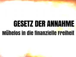 Webinar: Mühelos in die finanzielle Freiheit - Gesetz der Annahme