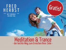 Webinar: GRATIS Webinar  Meditation & Trance, der leichte Weg zum Erreichen Ihrer Ziele  mit Fred Herbst 29.04.2018 | 11:00