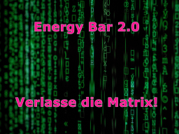 Webinar: Energy bar 2.0 - Verlasse die Matrix!