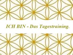 Webinar: ICH BIN - das neue SEIN. Das Tages-Training