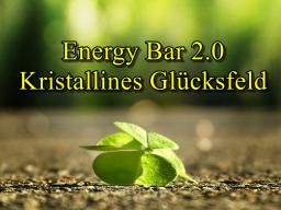 Webinar: Energy Bar 2.0 - Kristallines Glücksfeld