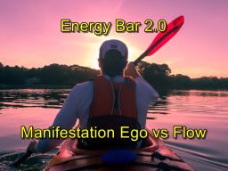 Webinar: Energy Bar 2.0 - Manifestation Ego vs Flow