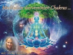 """Webinar: Herzöffnung """"Meditation des vereinten Chakras"""" .."""