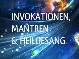 Webinar: INVOKATIONEN,MANTREN & HEILGESANG