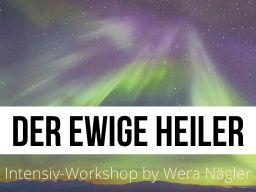 Webinar: DER EWIGE HEILER - WARUM DU NICHT IN DEINE KRAFT KOMMST  [Intensiv-Workshop]