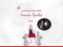 """Teil VI,""""Ahnenreihe"""" Ausheilung des Inneren Kindes von Resi Unrund"""