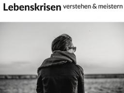 Webinar: Lebenskrisen verstehen und meistern - Gesetz der Annahme