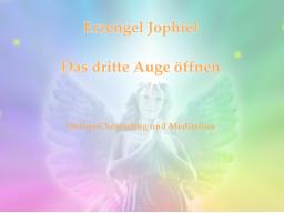 Webinar: Das dritte Auge öffnen - Erzengel Jophiel - Channeling mit Meditation