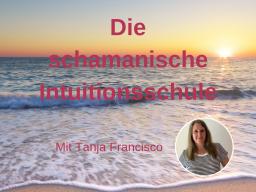Webinar: Die schamanische Intuitionsschule