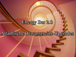 Webinar: Energy Bar 2.0 -Atlantische Bewusstseins-Upgrades