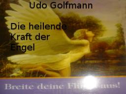 Webinar: Engeltherapie ® zur Blockadenauflösung und Schutz © Udo Golfmann