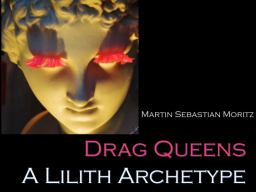 Webinar: Black Moon Lilith and Drag Queens: A modern Archetype