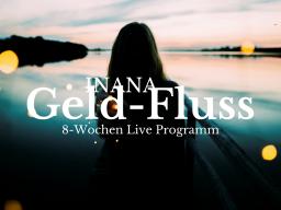 "Webinar: ""INANA GELD-FLUSS"" 8-Wochen Live Programm"
