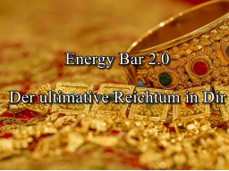 Webinar: Energy Bar 2.0- Der ultimative Reichtum in Dir