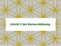 Webinar: Schritt II der Karma-Ablösung