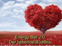 Webinar: Energy Bar 2.0 - Der liebende Buddha