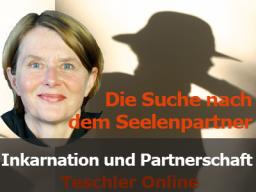Webinar: Die Suche nach dem Seelenpartner - Inkarnation und Partnerschaft, Webinar mit Übungen zur Selbsterfahrung
